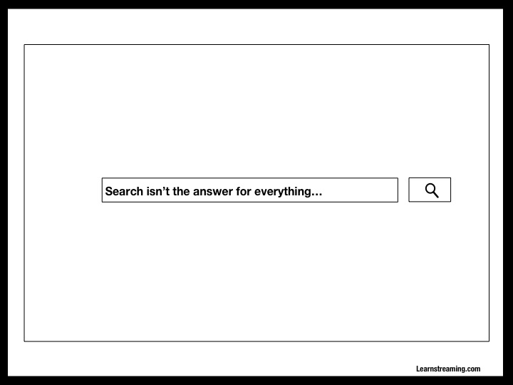 search isnt the answer for everything
